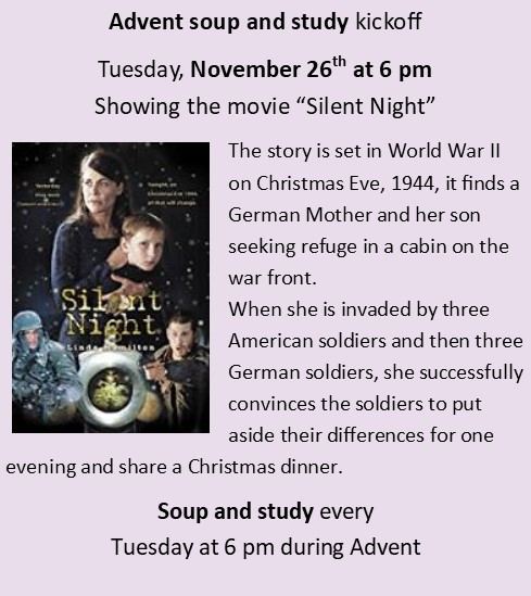 Advent Study Tuesdays at 6 pm starting November 26th with the movie Silent Night